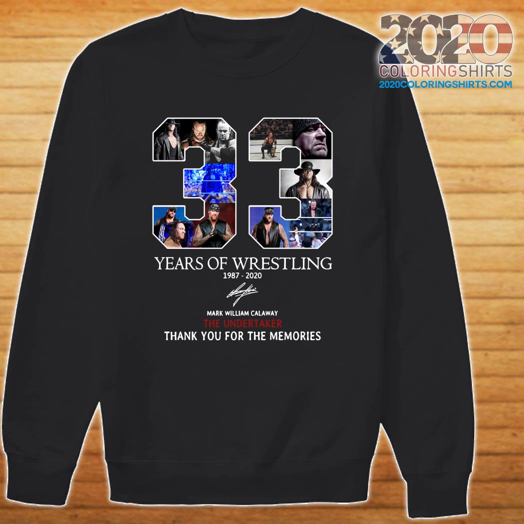 33 Years Of Wrestling 1987 2020 The Undertaker Thank You For The Memories Signature Shirt Sweater
