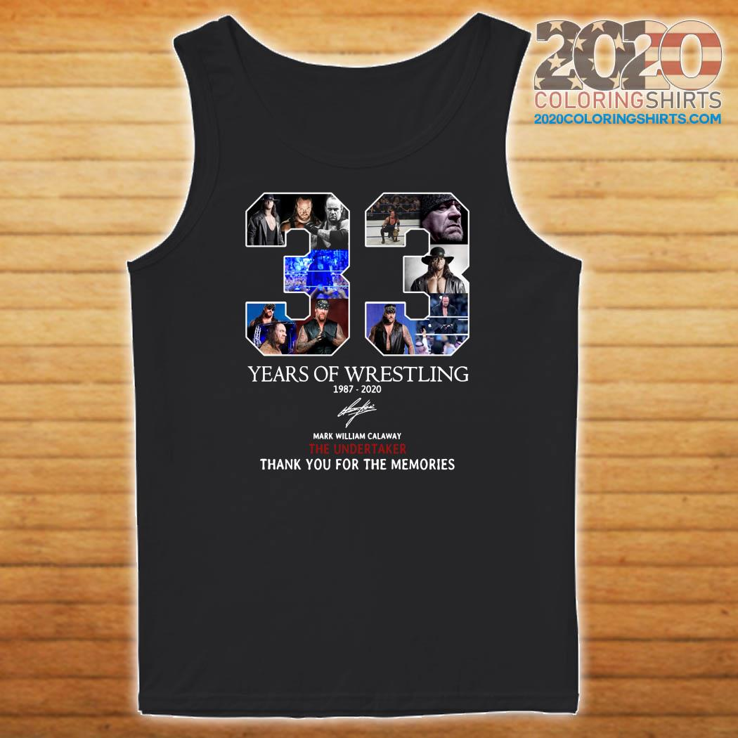 33 Years Of Wrestling 1987 2020 The Undertaker Thank You For The Memories Signature Shirt Tank top