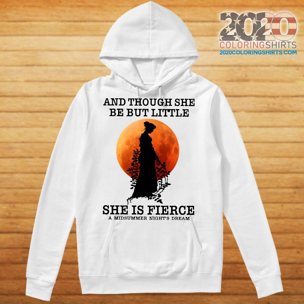 And Though She Be But Little She Is Fierce A Midsummer Night_s Dream Moon Shirt Hoodie