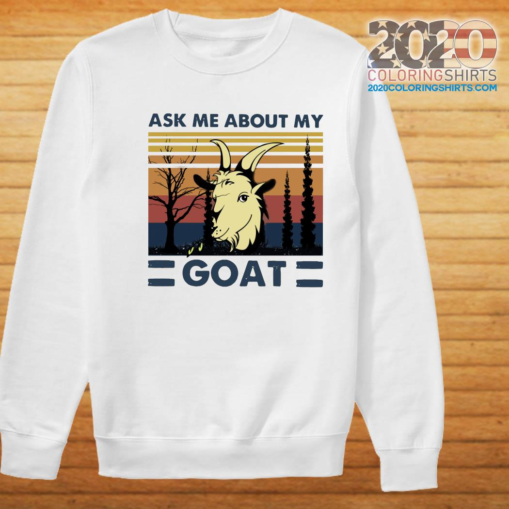 Ask Me About My Goat Vintage Shirt Sweater