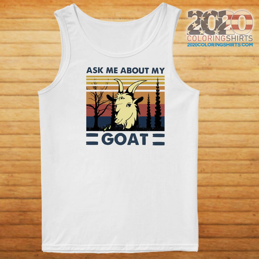 Ask Me About My Goat Vintage Shirt Tank top