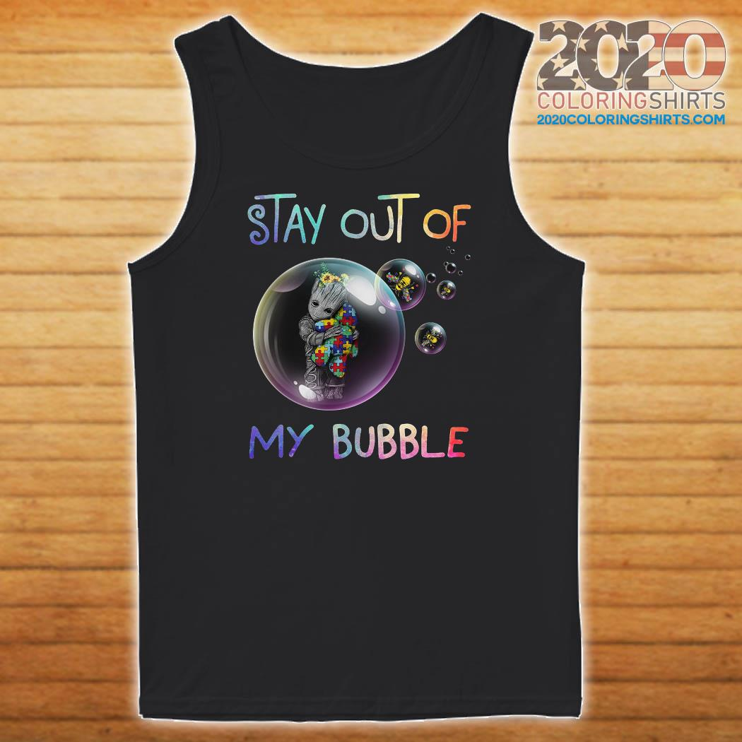 Baby Groot Hug Autism Stay Out Of My Bubble Shirt Tank top