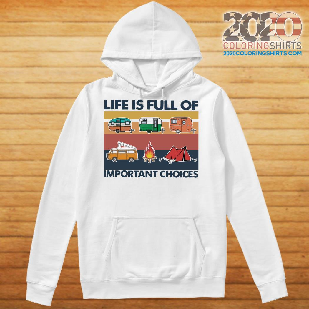 Camping Life Is Full Of Important Choices Vintage Shirt Hoodie