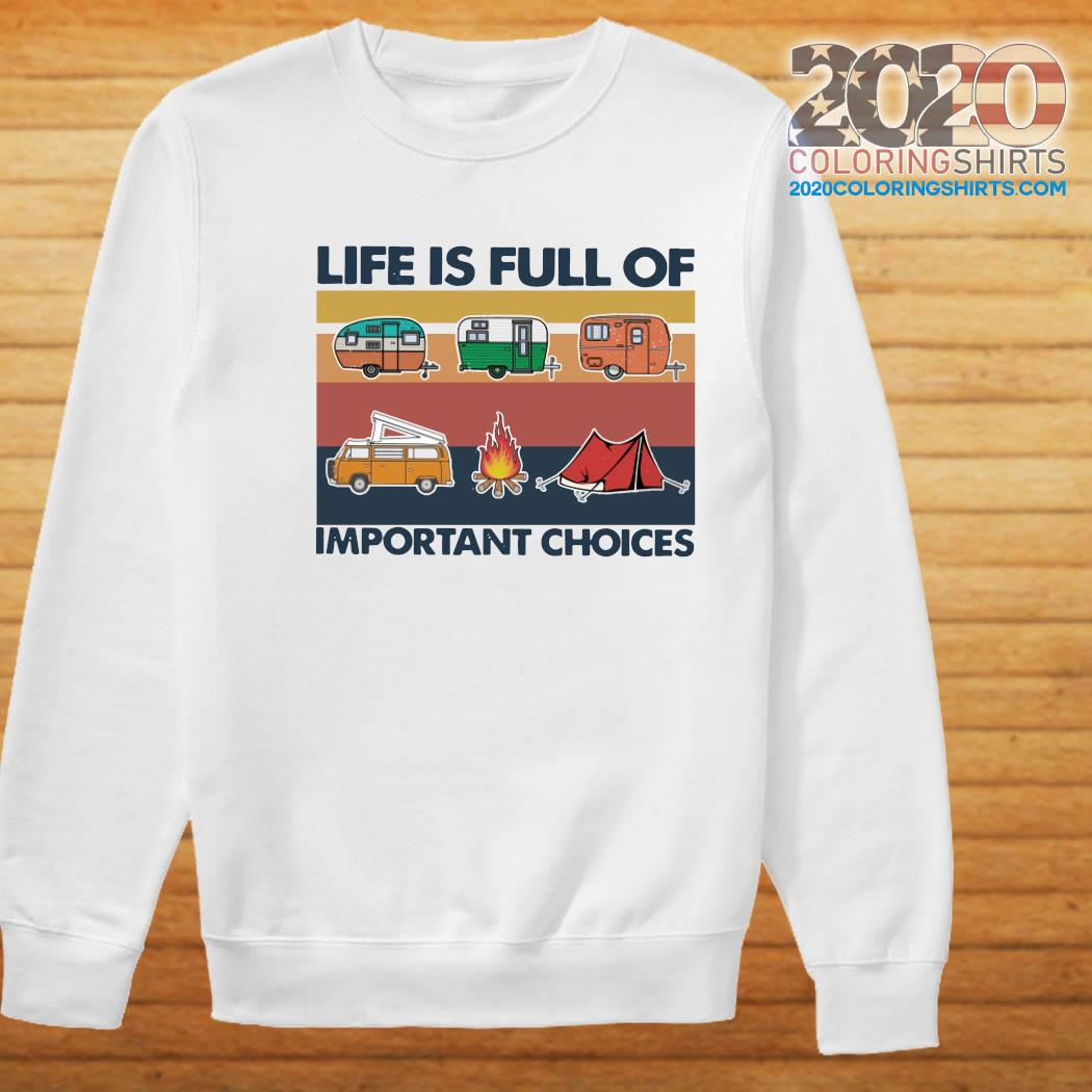 Camping Life Is Full Of Important Choices Vintage Shirt Sweater