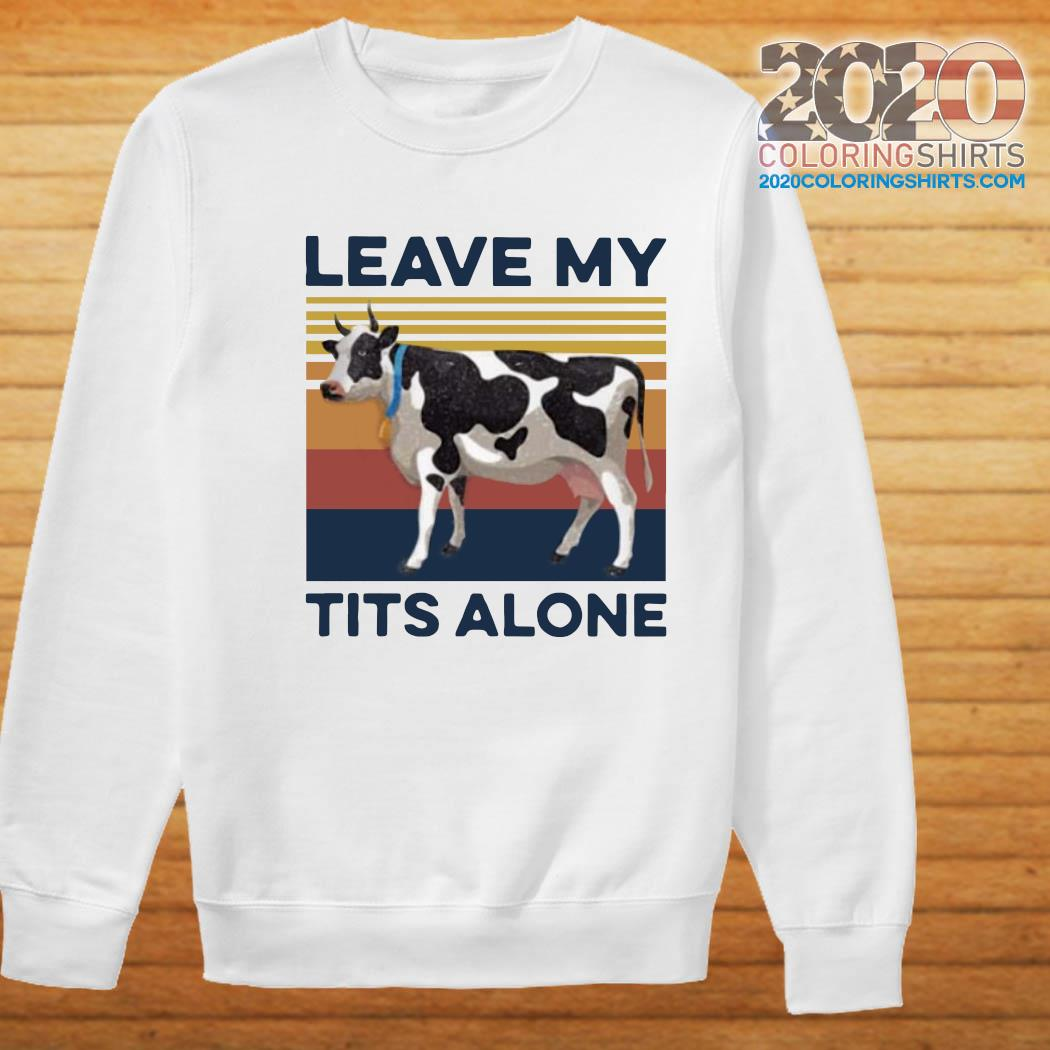 Cow Farmer Leave My Tits Alone Vintage Shirt Sweater