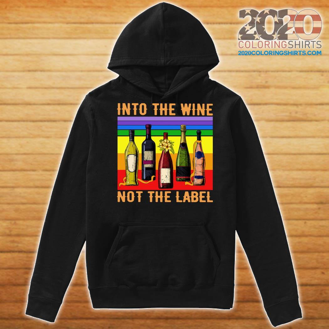 Into The Wine Not The Label Vintage Shirt Hoodie