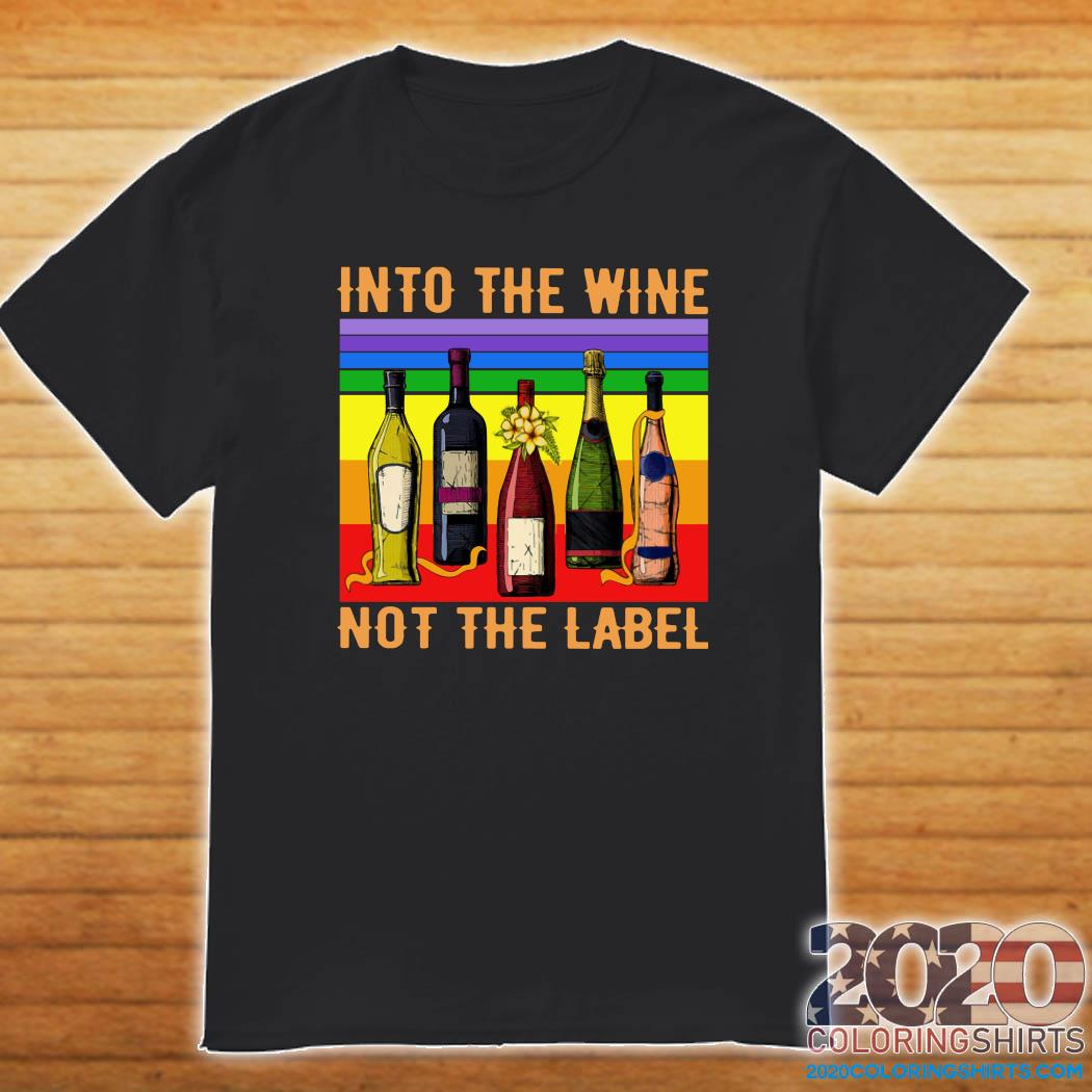 Into The Wine Not The Label Vintage Shirt