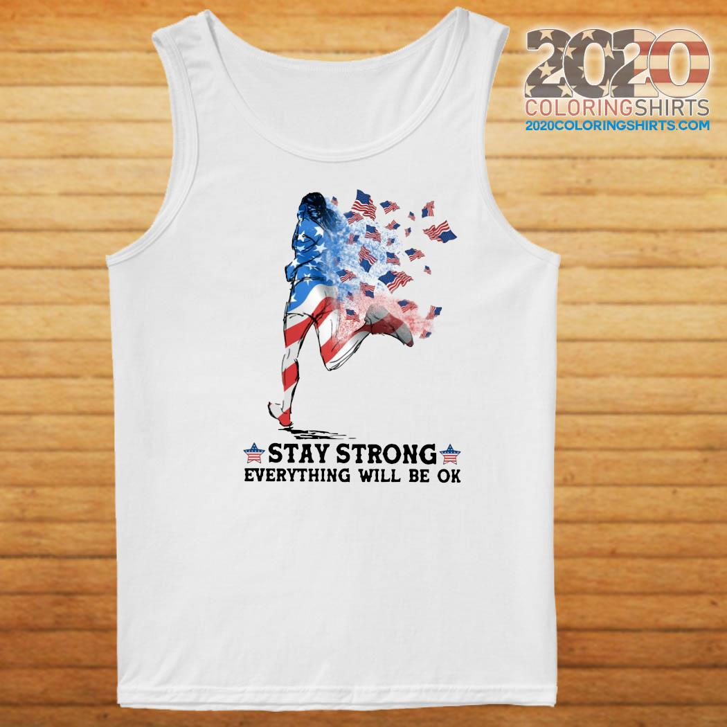 Jogging American Flag Stay Strong Everything Will Be Ok Shirt Tank top