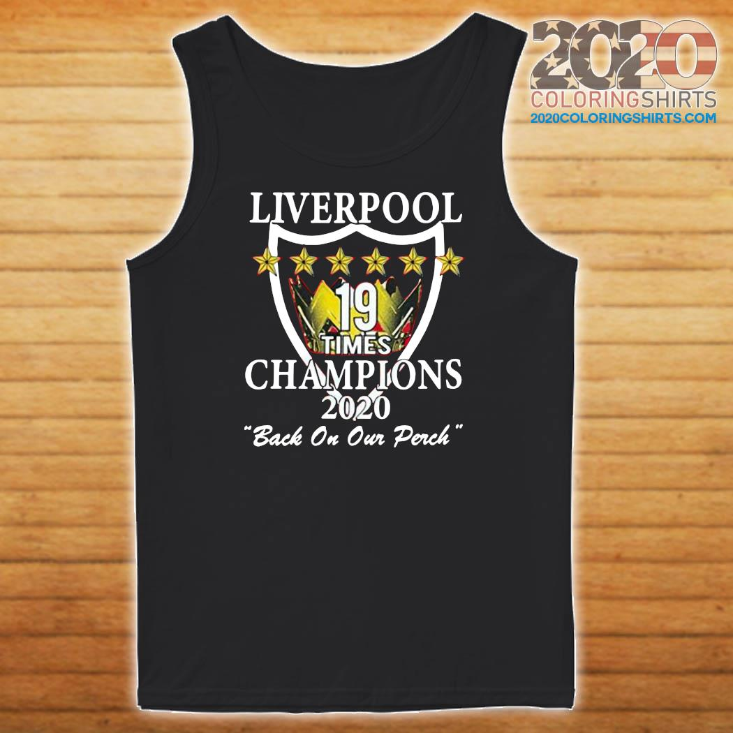 Liverpool Champions Of England Times Champions 2020 Back On Our Perch Shirt Tank top