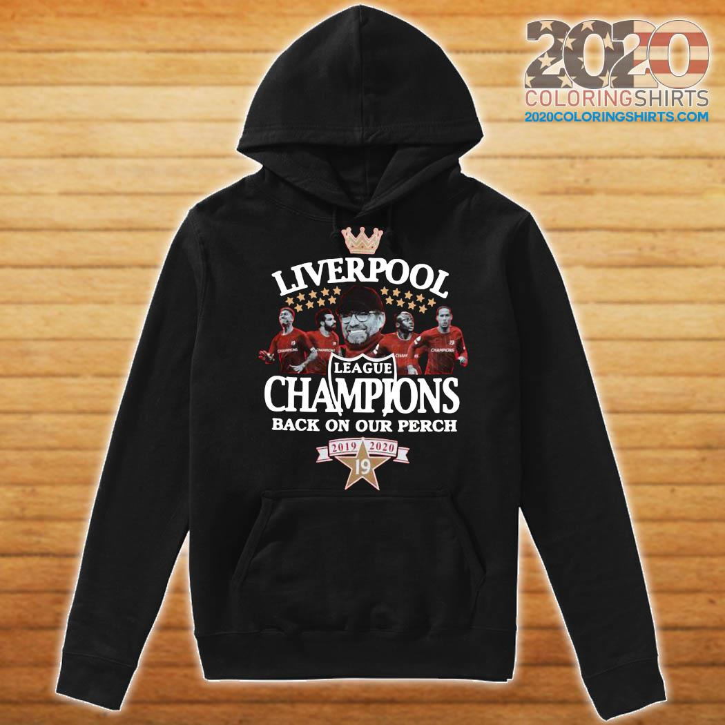 Liverpool League Champions Back On Our Perch 2019 2020 Shirt Hoodie