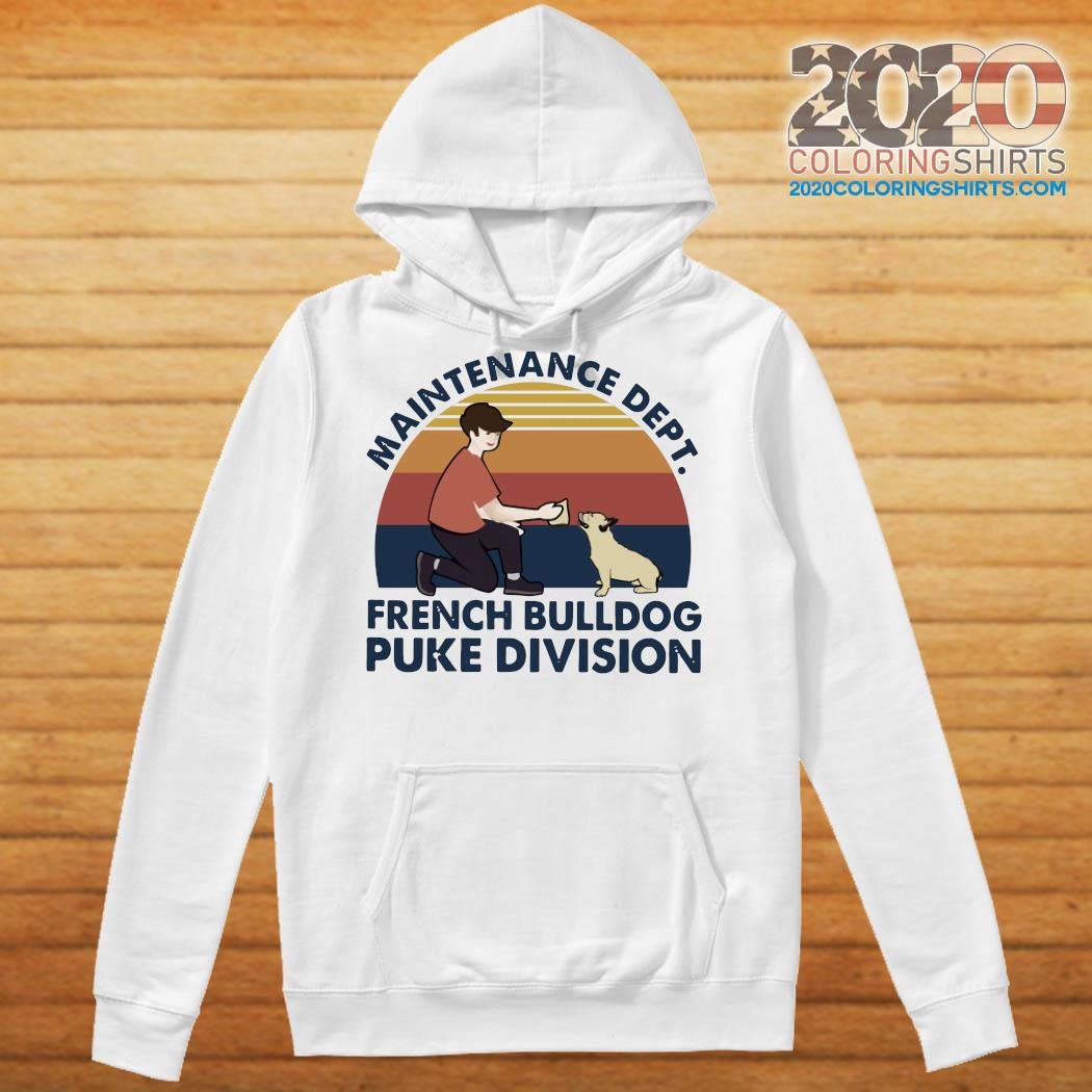 Maintenance Dept French Bulldog Puke Division Vintage Shirt Hoodie