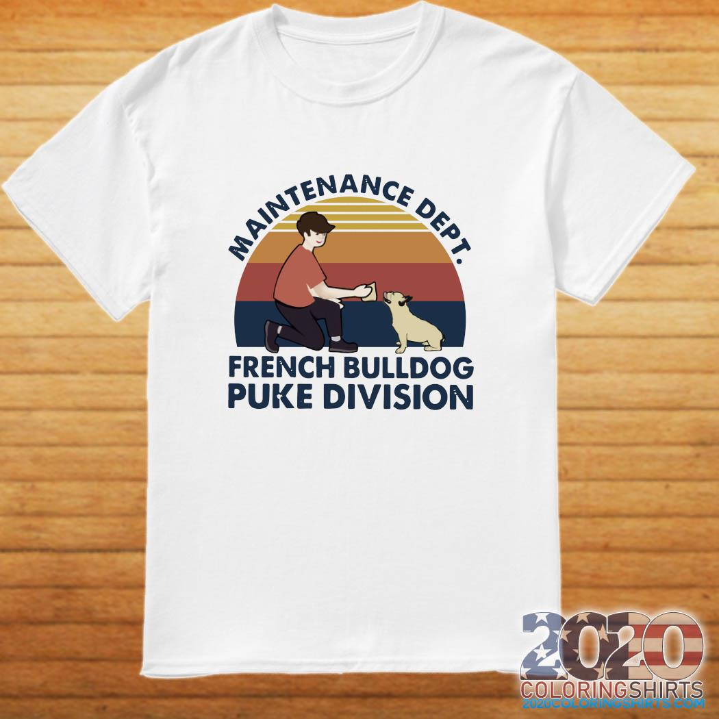 Maintenance Dept French Bulldog Puke Division Vintage Shirt