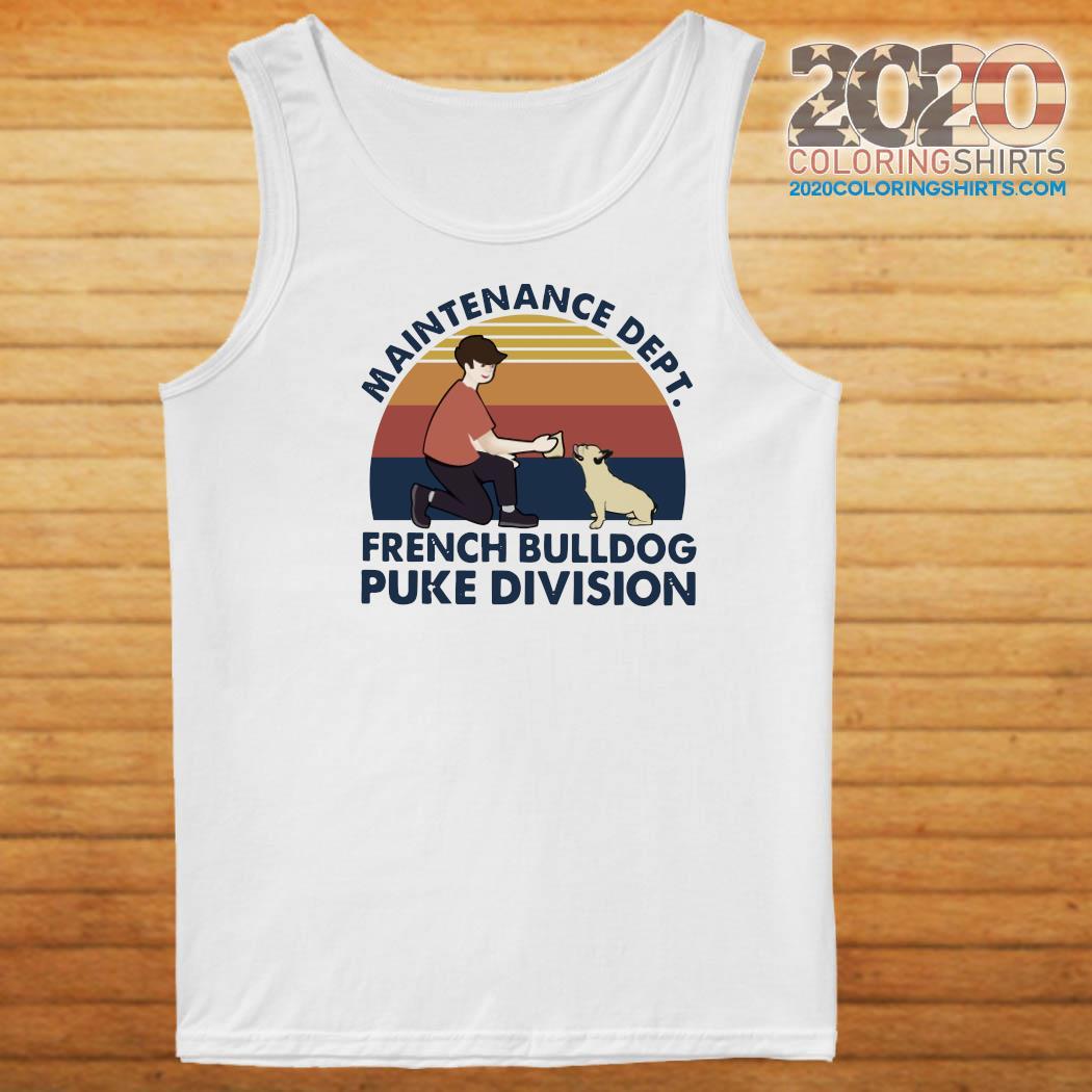 Maintenance Dept French Bulldog Puke Division Vintage Shirt Tank top