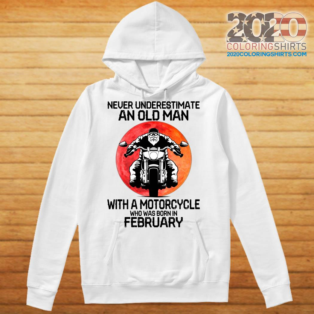 Never Underestimate An Old Man With A Motorcycle Who Was Born In February Moon Shirt Hoodie