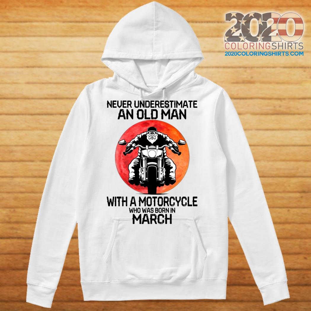 Never Underestimate An Old Man With A Motorcycle Who Was Born In March Moon Shirt Hoodie