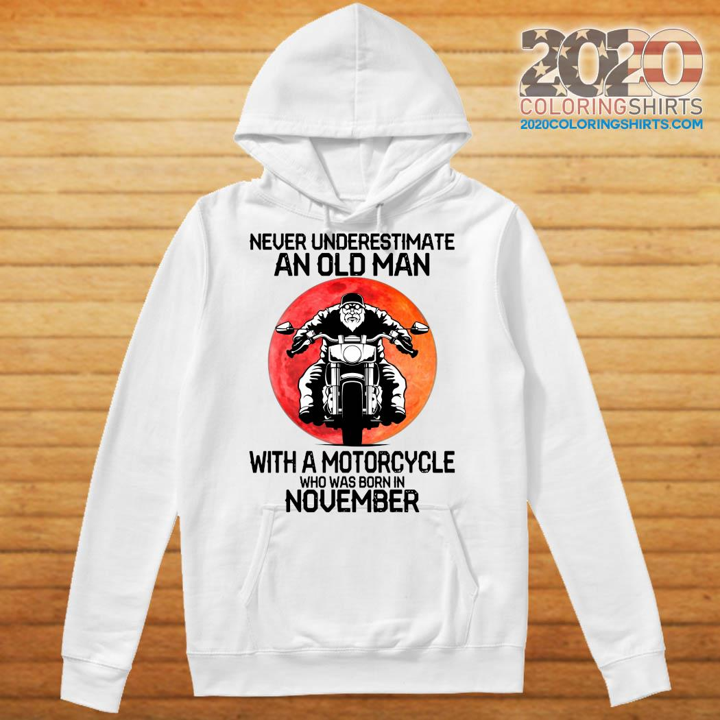 Never Underestimate An Old Man With A Motorcycle Who Was Born In November Moon Shirt Hoodie