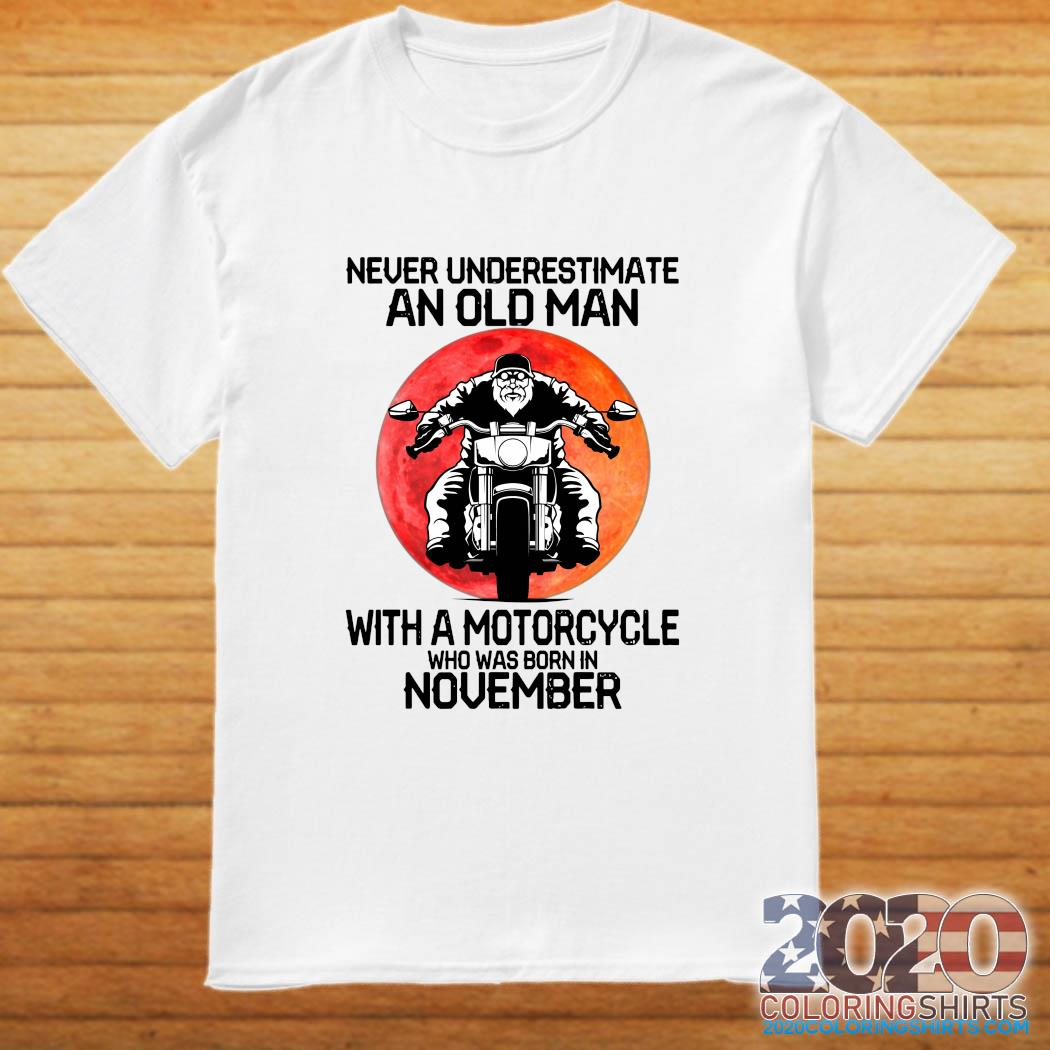 Never Underestimate An Old Man With A Motorcycle Who Was Born In November Moon Shirt