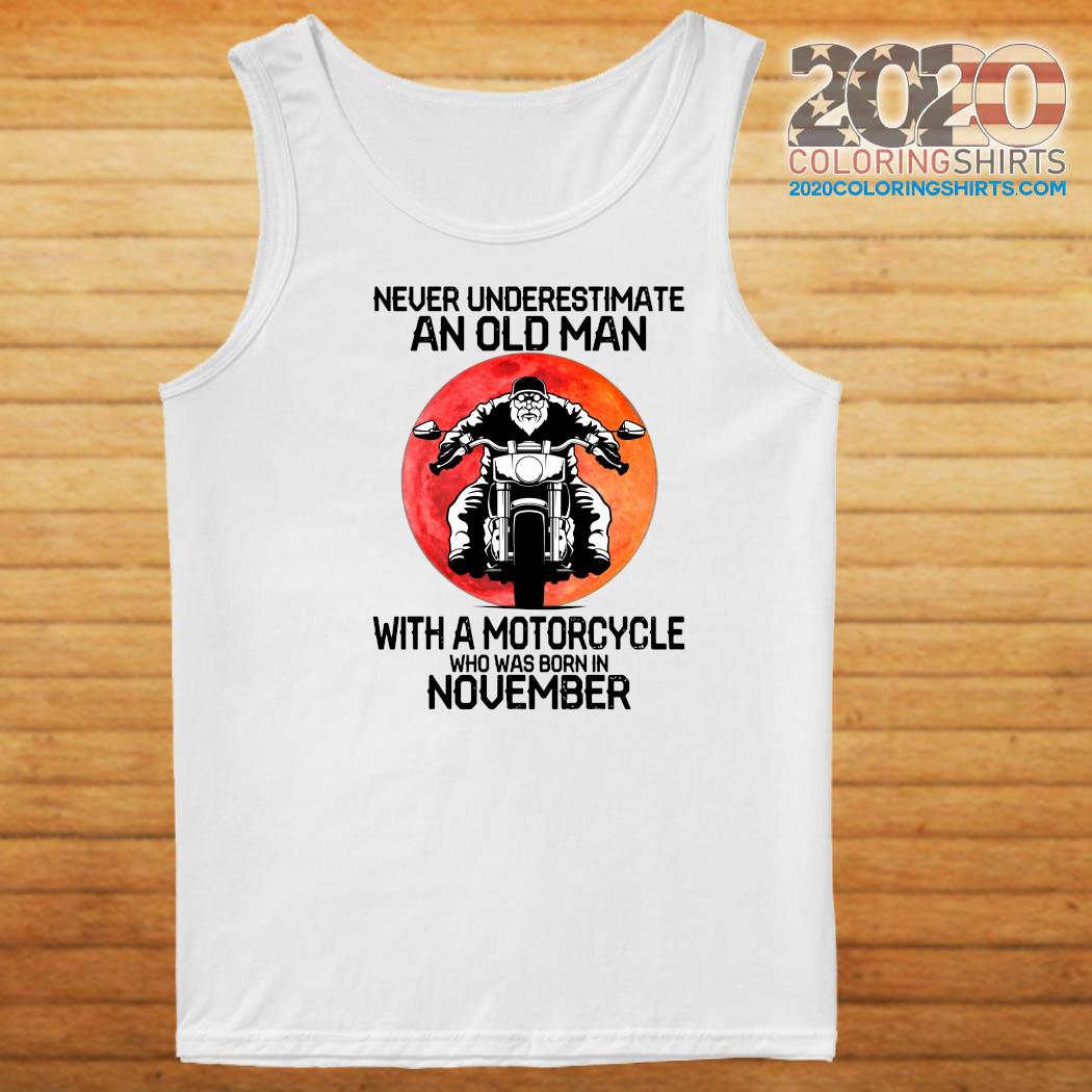 Never Underestimate An Old Man With A Motorcycle Who Was Born In November Moon Shirt Tank top