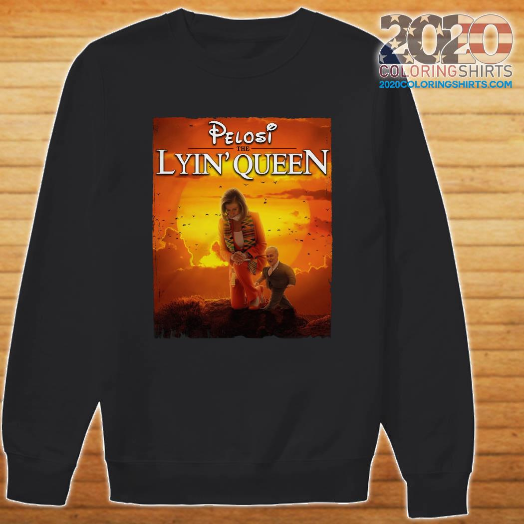 Pelosi The Lyin' Queen Shirt Sweater