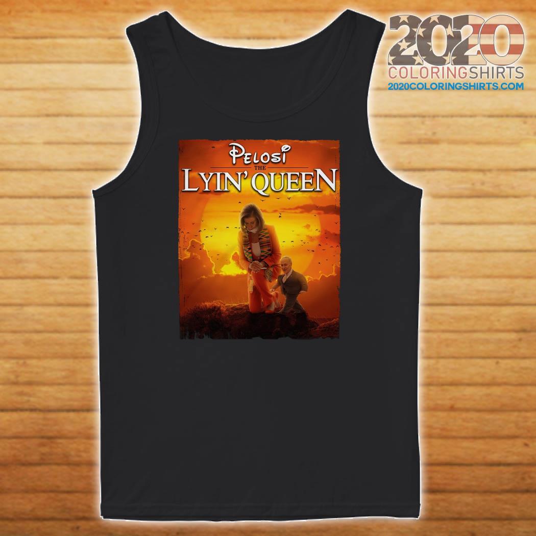 Pelosi The Lyin' Queen Shirt Tank top