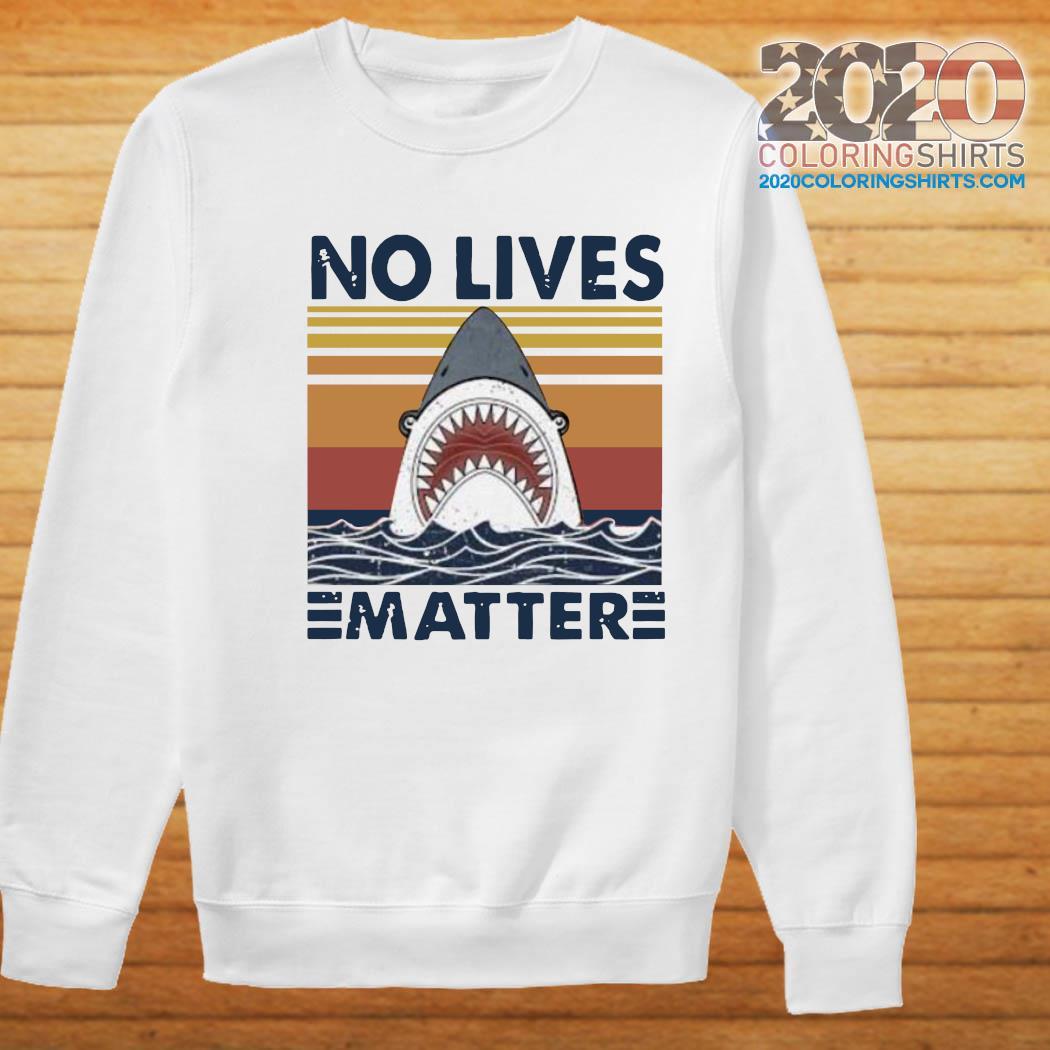 Shark No Lives Matter Vintage Shirt Sweater