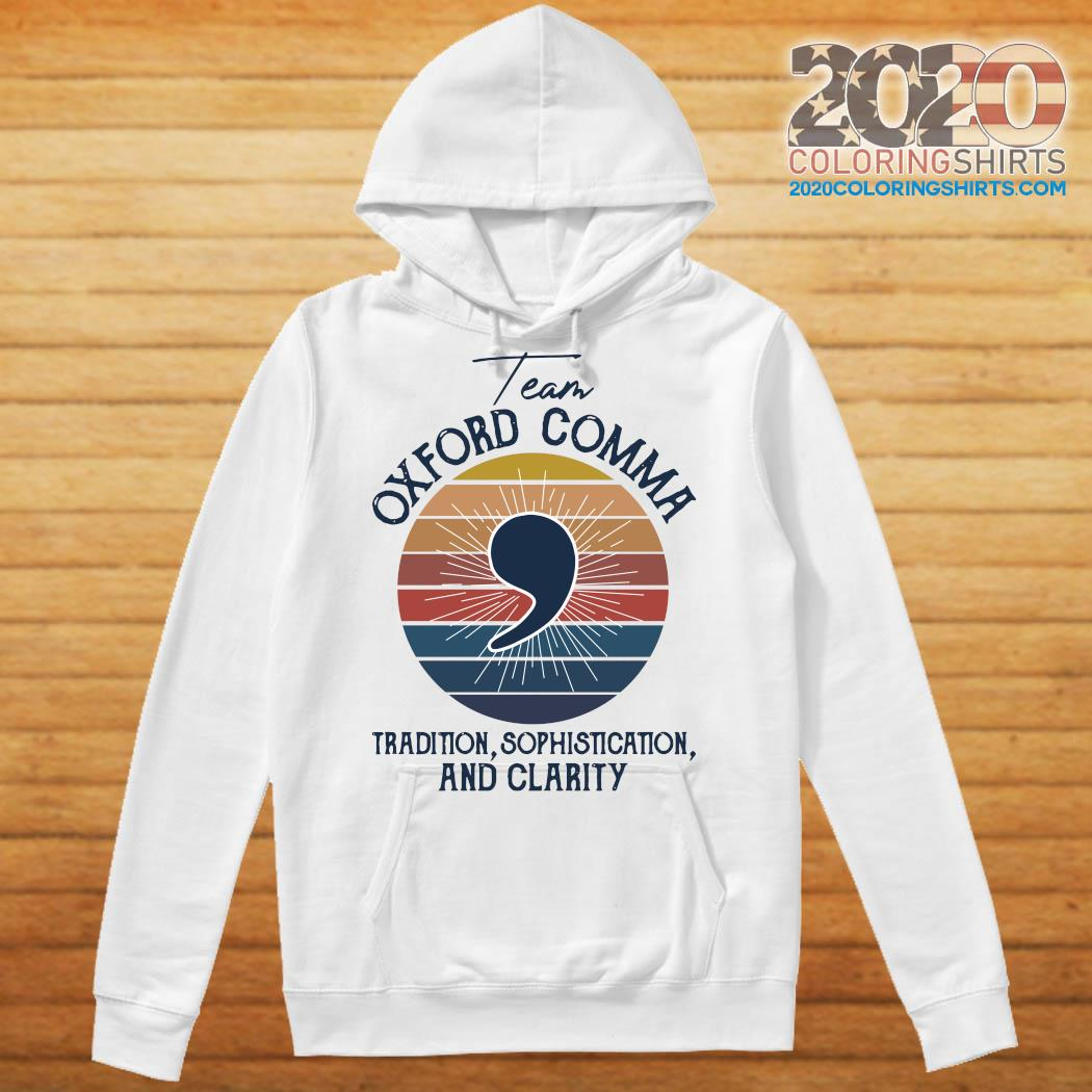 Team Oxford Comma Tradition Sophistication And Clarity Vintage Shirt Hoodie