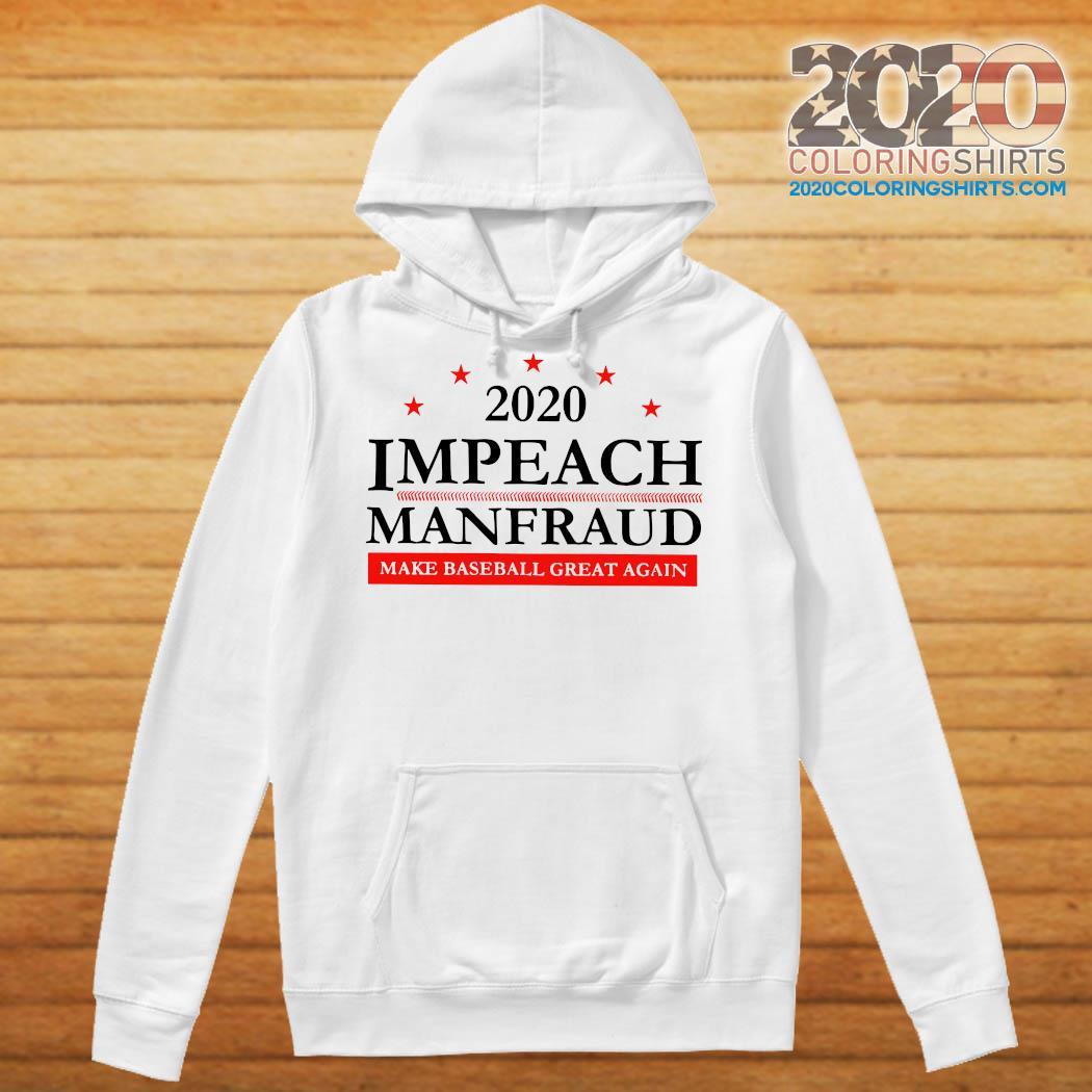 2020 Impeach Manfraud Make Baseball Great Again Shirt Hoodie