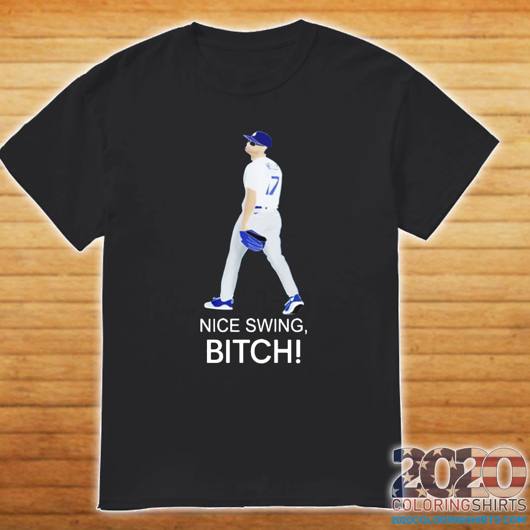 Joe Kelly Dodgers Nice Swing, Bitch Shirt