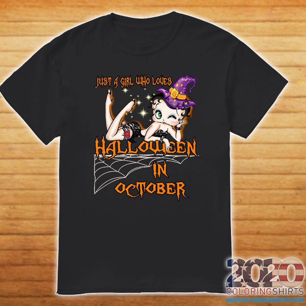 Just A Girl Who Loves Halloween In October Shirt