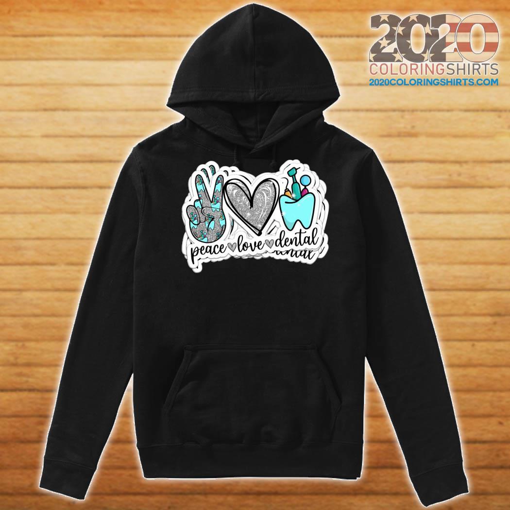 Peace Love Dental Shirt Hoodie