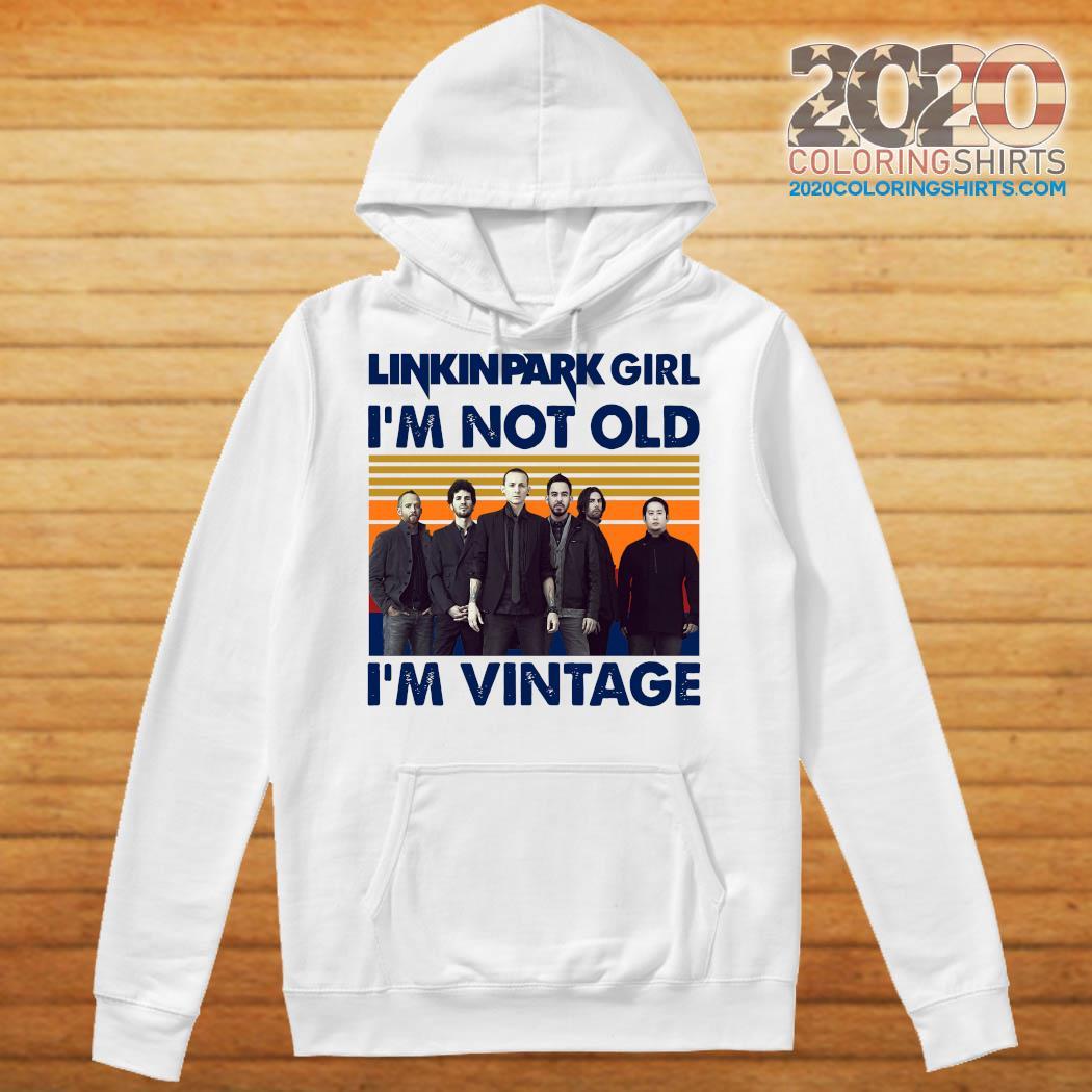 Vintage Linkin Park Girl I'm Not Old I'm Vintage Shirt Hoodie