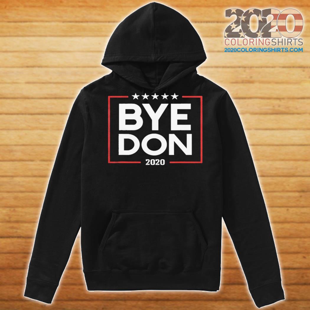 Bye Don 2020 s Hoodie