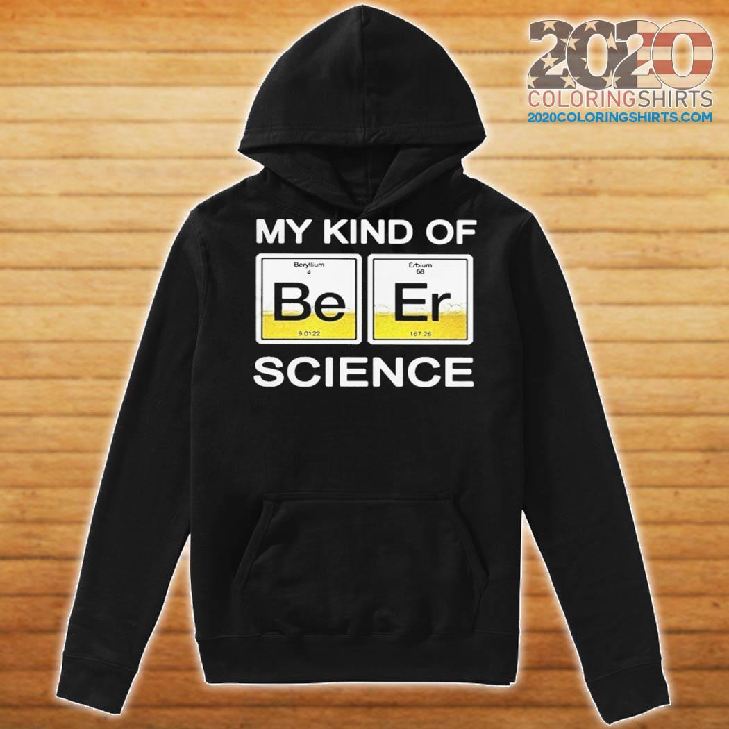 Chemistry My kind of beer science s Hoodie