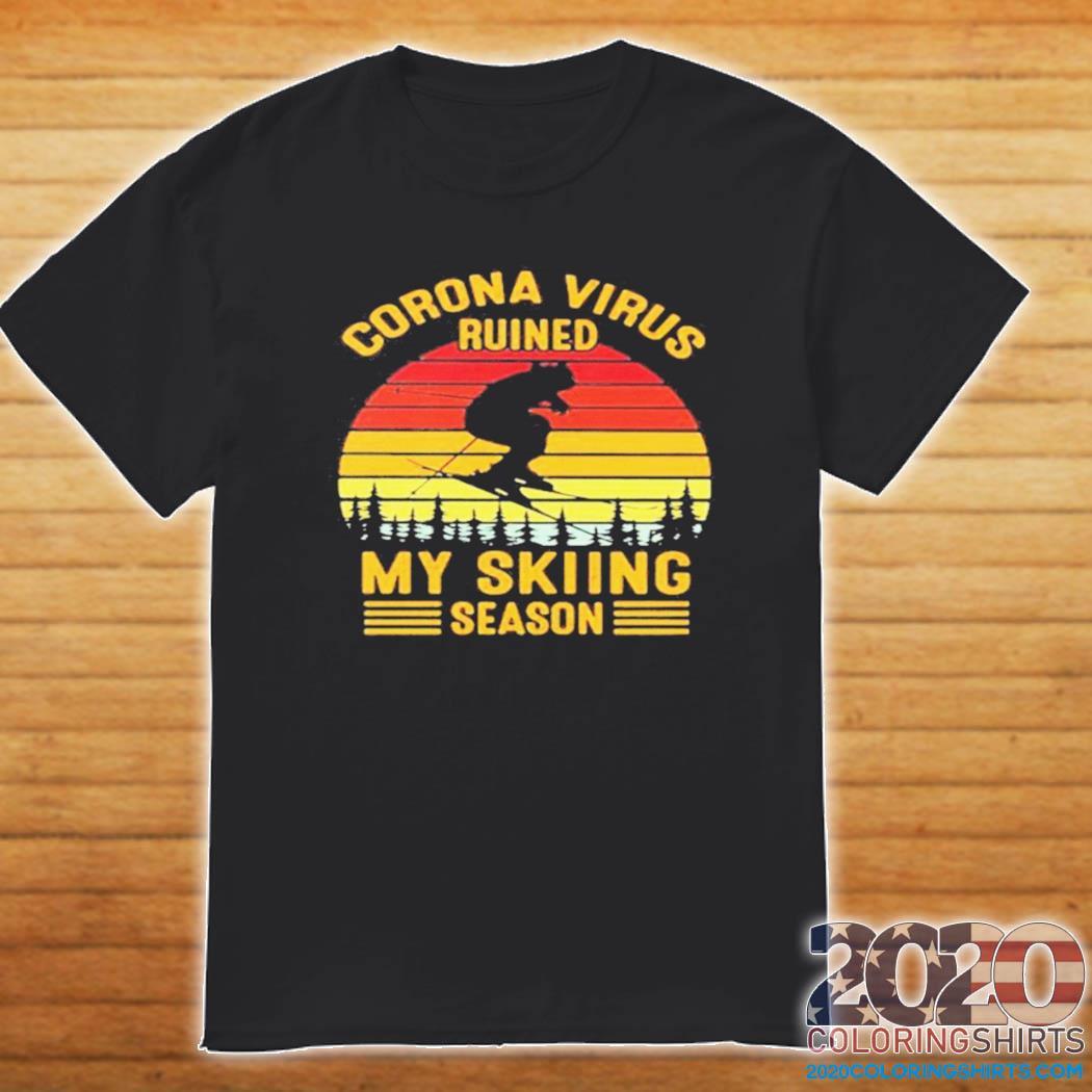 Corona virus ruined my skiing season vintage retro shirt