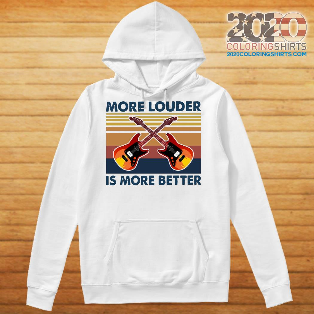 Guitar More Louder Is More Better Vintage Retro Shirt Hoodie