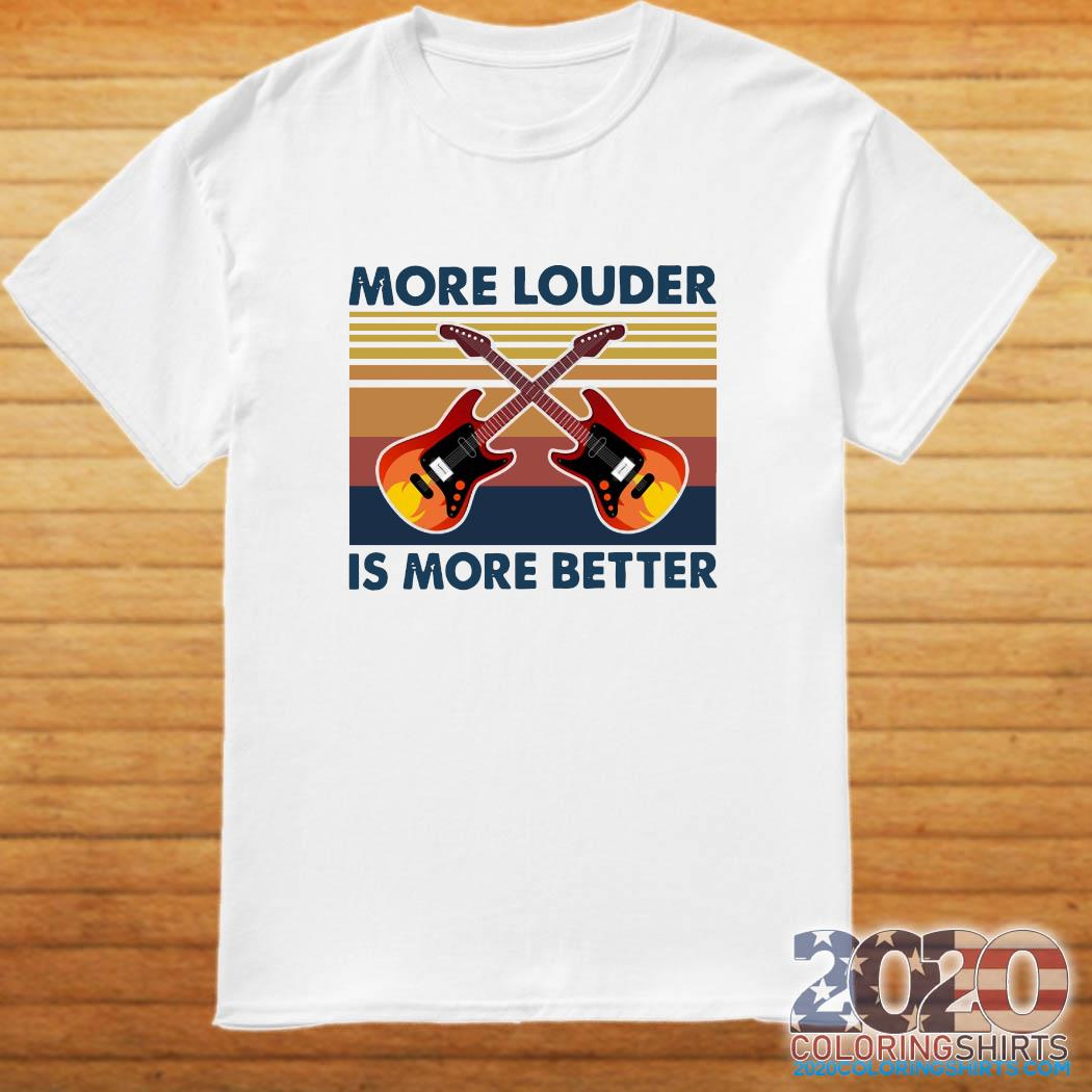 Guitar More Louder Is More Better Vintage Retro Shirt