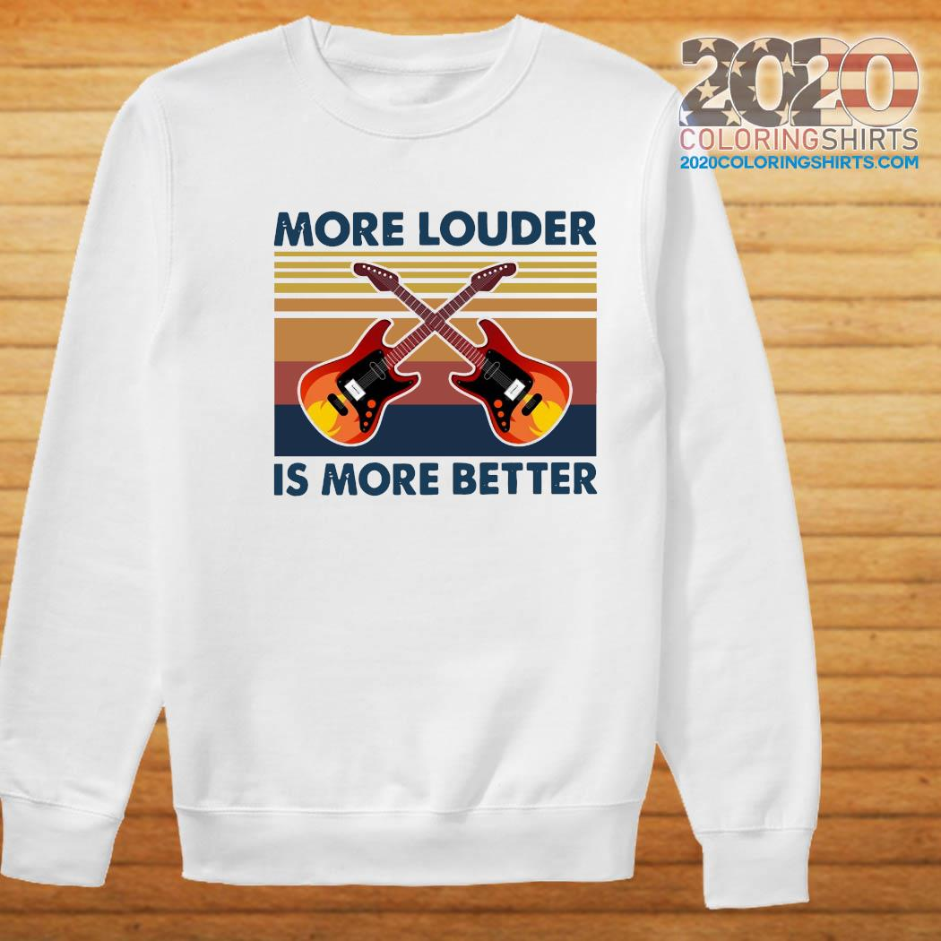 Guitar More Louder Is More Better Vintage Retro Shirt Sweater