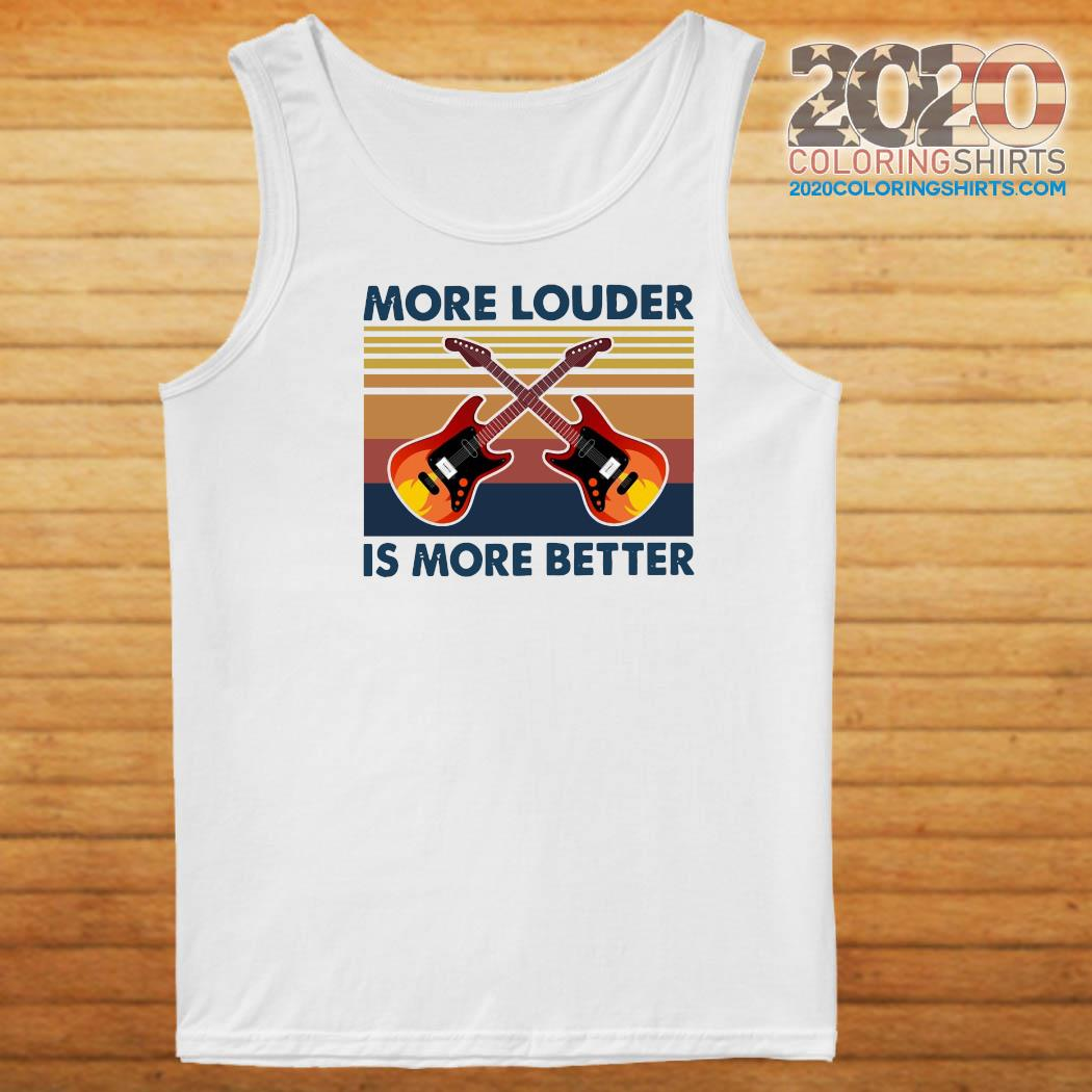 Guitar More Louder Is More Better Vintage Retro Shirt Tank top