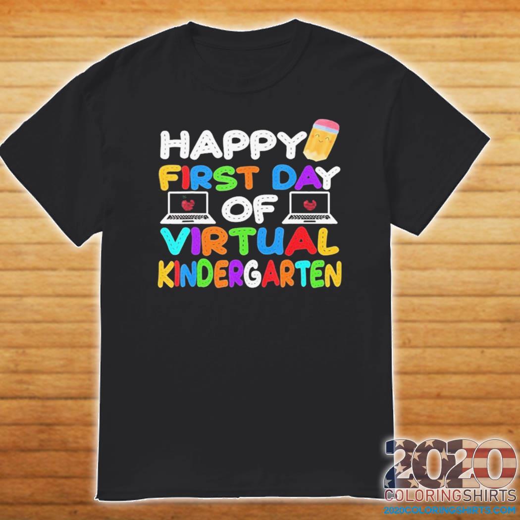 Happy First Day of Virtual Kindergarten Kids Online Teaching shirt