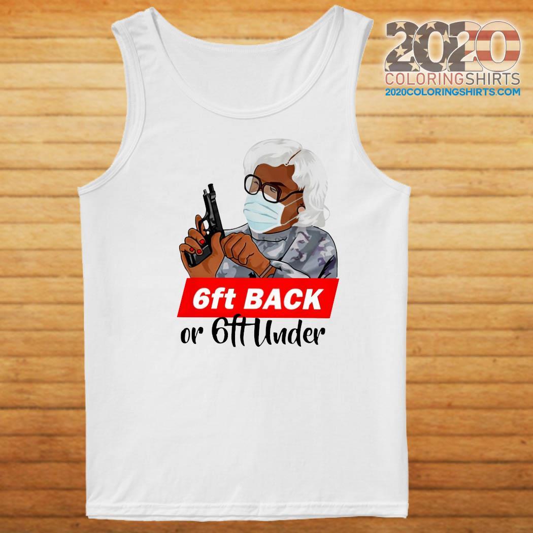 Madea 6ft Back Or 6ft Under Shirt Tank top