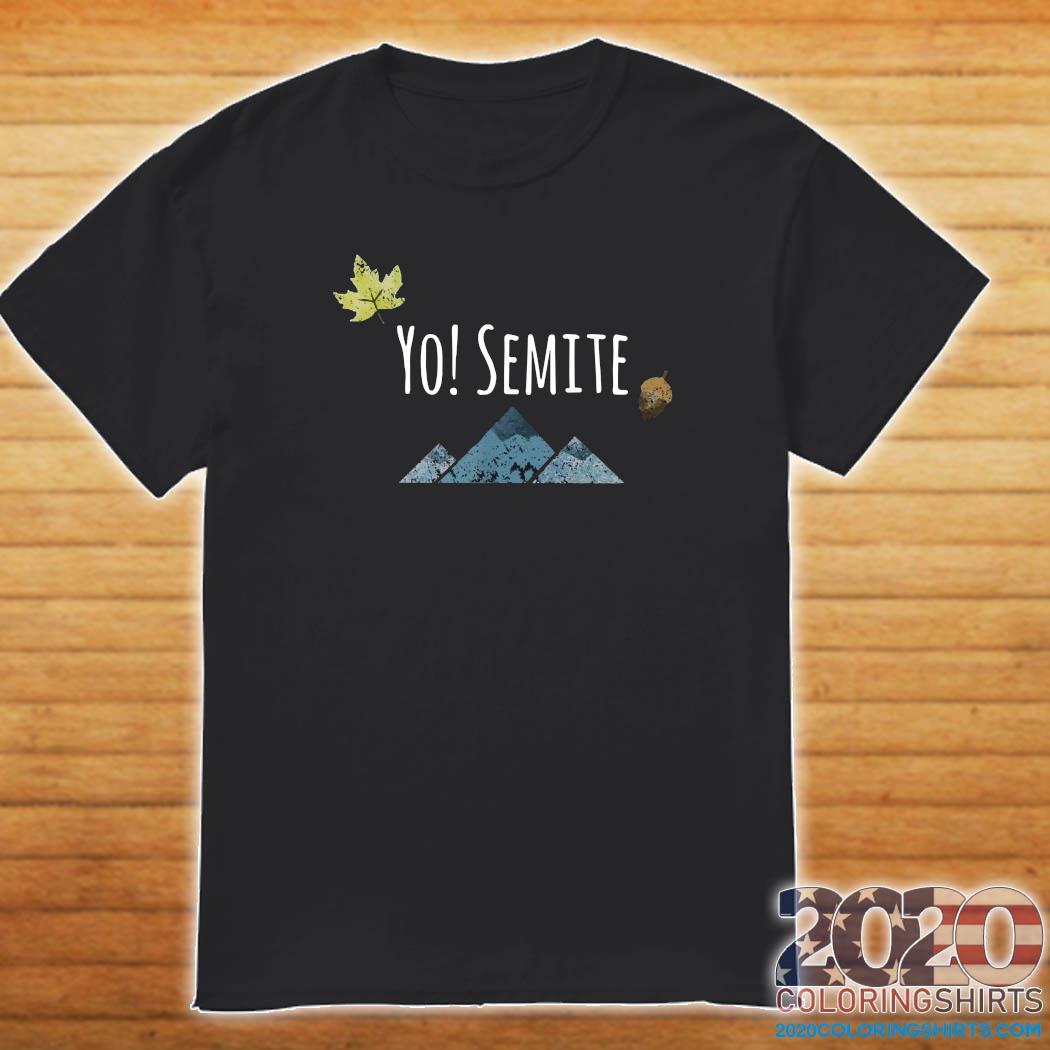 Official yo! semite shirt