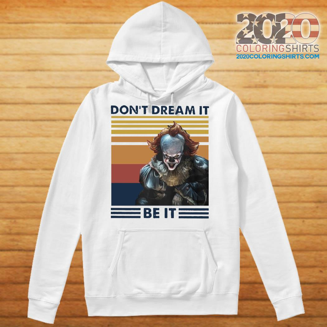 Pennywise Don't Dream It Be It Vintage Shirt Hoodie