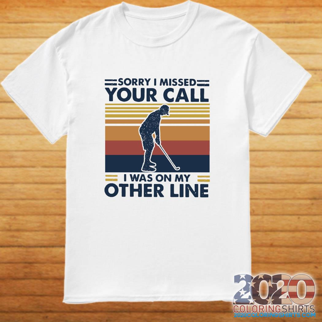Play Golf Sorry I Missed Your Call I Was On My Other Line Vintage Shirt