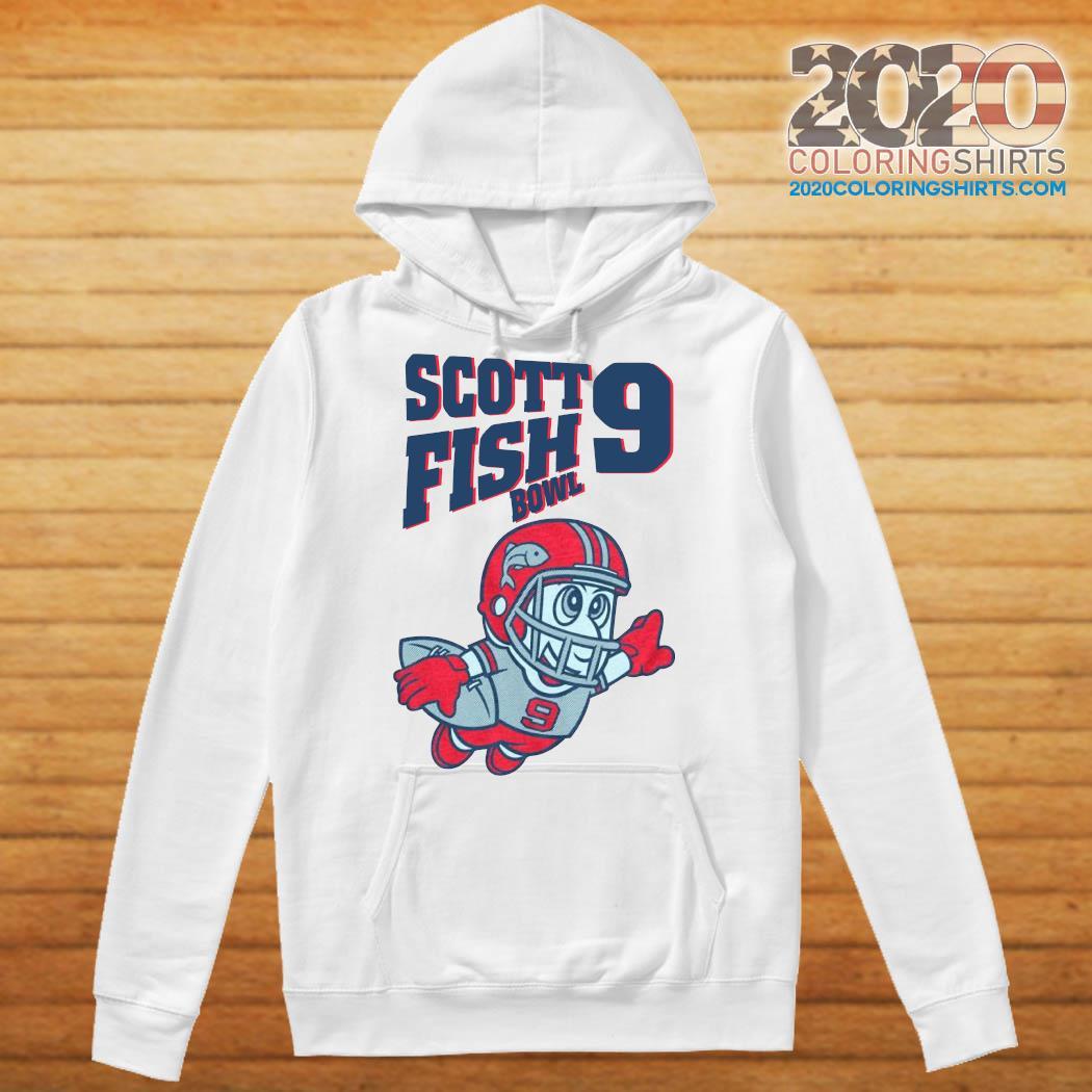 Scott Fish Bowl 9 Shirt Hoodie