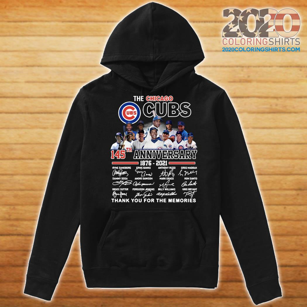 The Chicago Cubs 145th Anniversary 1876 2021 Thank You For The Memories Signatures Shirt Hoodie