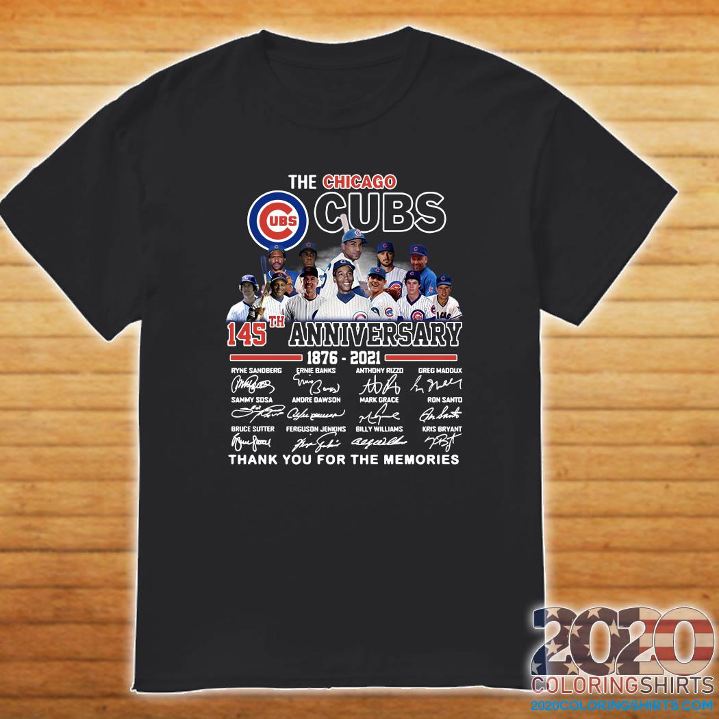The Chicago Cubs 145th Anniversary 1876 2021 Thank You For The Memories Signatures Shirt
