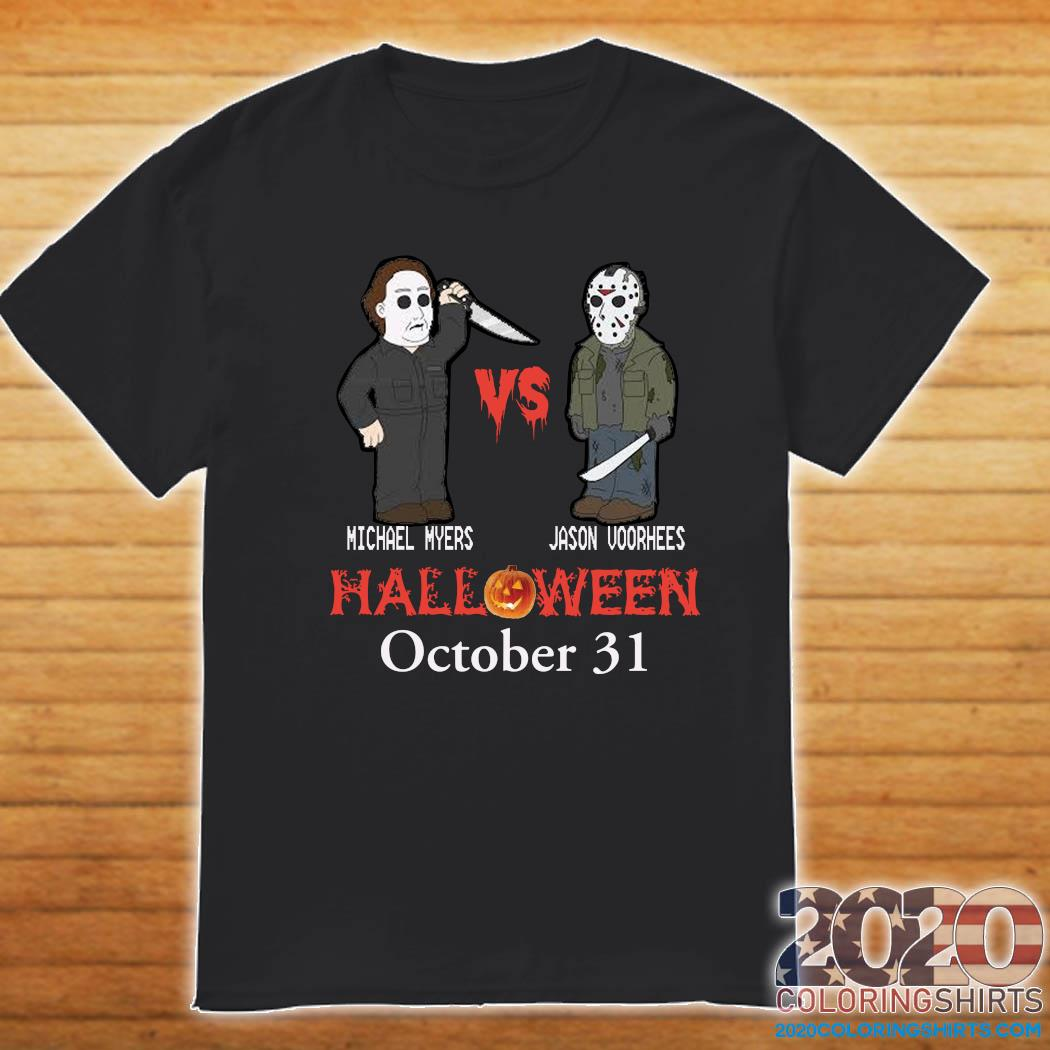Halloween 2020 Michael Myers Vs Jason Michael Myers VS Jason Voorhees Halloween October 31 Shirt   2020