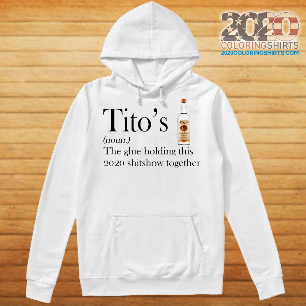 Tito's the glue holding this 2020 shitshow together s Hoodie