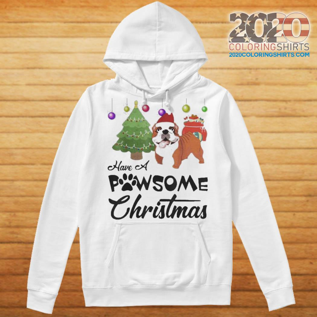 Have A Pawsome Christmas Bulldog s Hoodie
