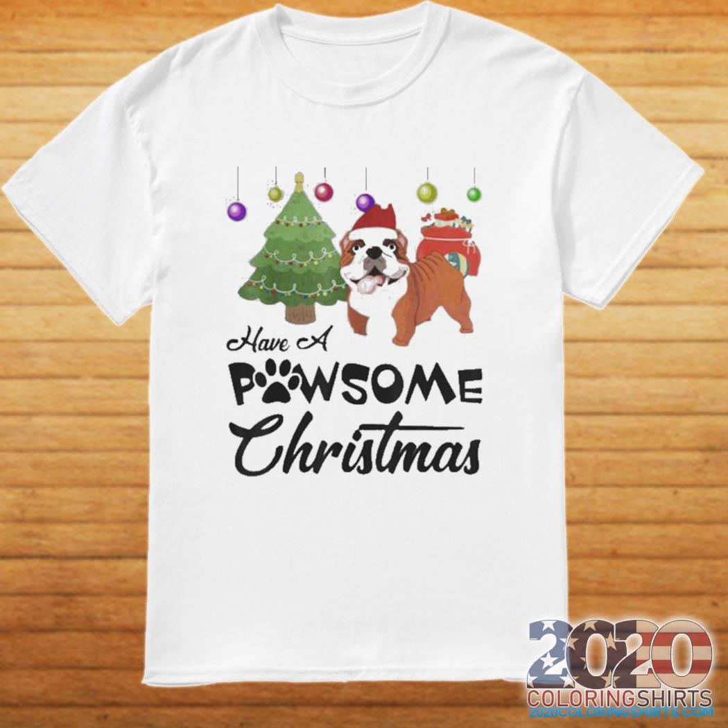Have A Pawsome Christmas Bulldog shirt
